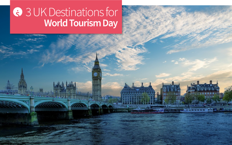 3 UK Destinations for World Tourism Day