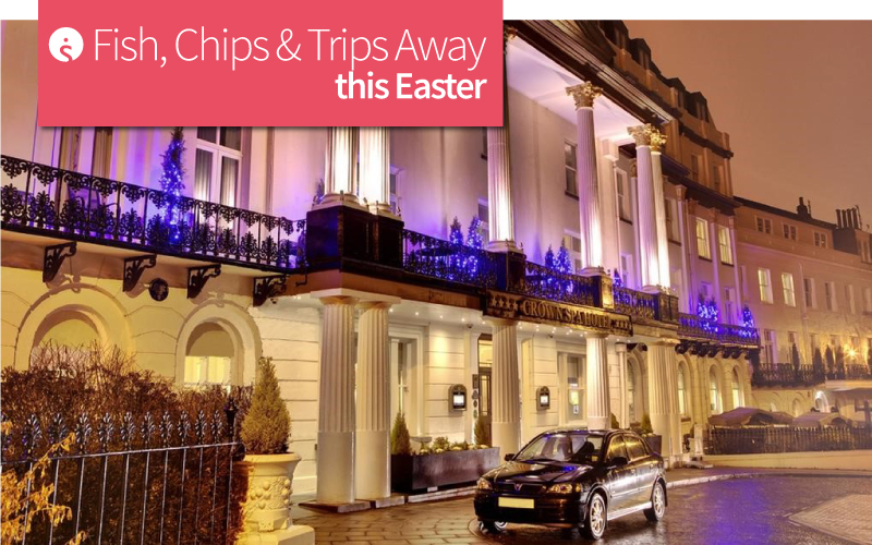 Fish, Chips and Trips Away this Easter