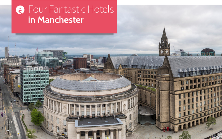 Four Fantastic Hotels in Manchester